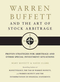 Warren Buffett and the Art of Stock Arbi by Mary Buffett