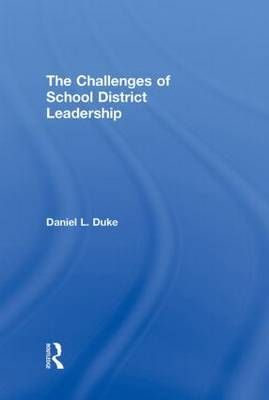 The Challenges of School District Leadership by Daniel L. Duke image