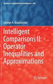 Intelligent Comparisons II: Operator Inequalities and Approximations by George A. Anastassiou image