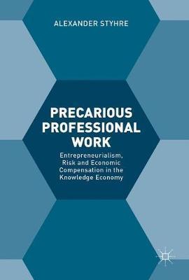 Precarious Professional Work by Alexander Styhre