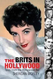 The Brits in Hollywood by Sheridan Morley image