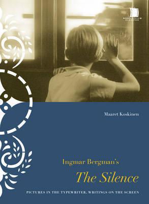 Ingmar Bergman's The Silence by Maaret Koskinen image