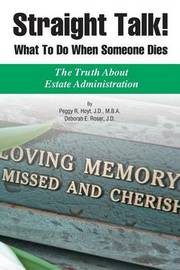 Straight Talk! What to Do When Someone Dies by Deborah E Roser