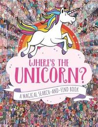 Where's the Unicorn? by Sophie Schrey