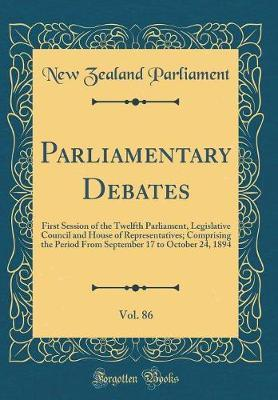 Parliamentary Debates, Vol. 86 by New Zealand Parliament image