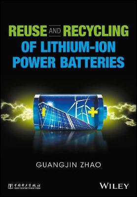 Reuse and Recycling of Lithium-Ion Power Batteries by Guangjin Zhao image