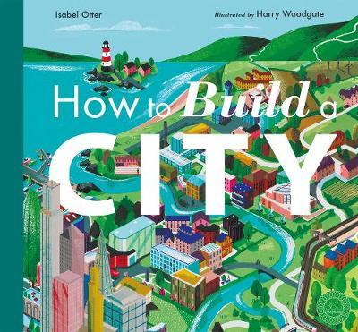 How to Build a City by Isabel Otter