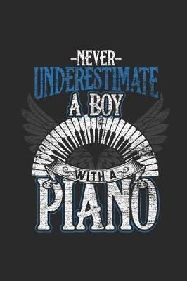 Never Undersetimate A Boy With A Piano by Piano Publishing