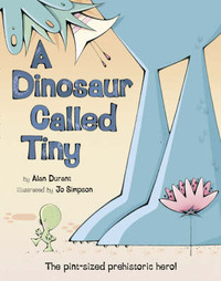 A Dinosaur Called Tiny by Alan Durant image