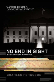 No End in Sight: Iraq's Descent into Chaos by Charles Ferguson image