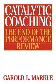 Catalytic Coaching by Garold L Markle