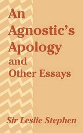 An Agnostic's Apology and Other Essays by Leslie Stephen image