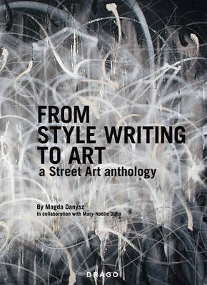 From Style Writing To Art by Magda Danysz