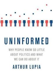 Uninformed by Arthur Lupia