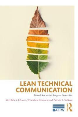 Lean Technical Communication by Meredith A. Johnson