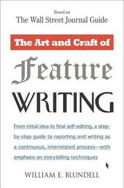 The Art and Craft of Feature Writing by William E. Blundell image