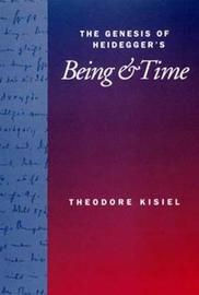 The Genesis of Heidegger's <i>Being and Time</i> by Theodore Kisiel image