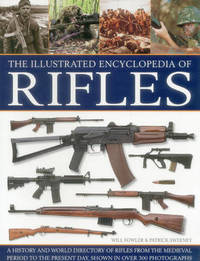 Illustrated Encyclopedia of Rifles by Will Fowler