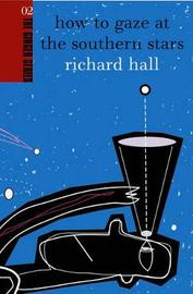 How To Gaze At The Southern Stars: Ginger Series Volume 2 by Richard Hall image