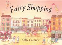 Fairy Shopping by Sally Gardner image
