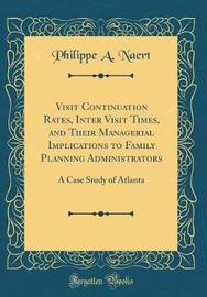 Visit Continuation Rates, Inter Visit Times, and Their Managerial Implications to Family Planning Administrators by Philippe A. Naert image