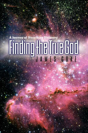 Finding the True God by James Coke image