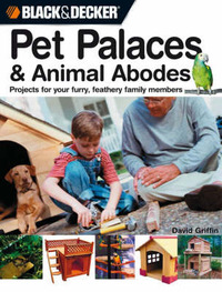 24 Weekend Projects for Pets (Black & Decker) by David Griffin image