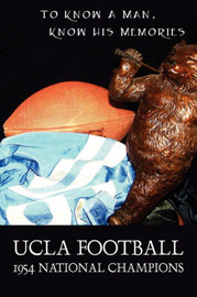 UCLA Football - 1954 National Champions: To Know a Man - Know His Memories by Jim Brown image