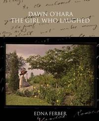Dawn O'Hara by Edna Ferber