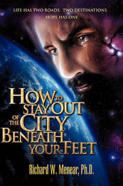 How to Stay Out of the City Beneath Your Feet by Richard W. Menear image