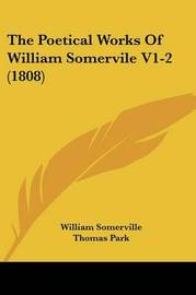 The Poetical Works Of William Somervile V1-2 (1808) by William Somerville image