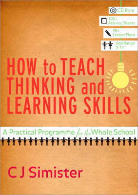 How to Teach Thinking and Learning Skills by C.J. Simister