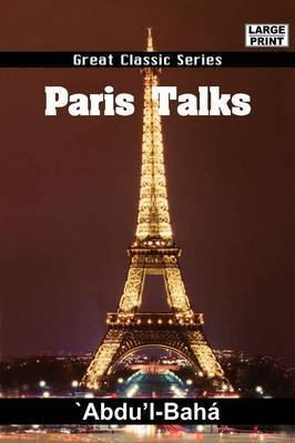 Paris Talks by ?Abdu?l-Bah