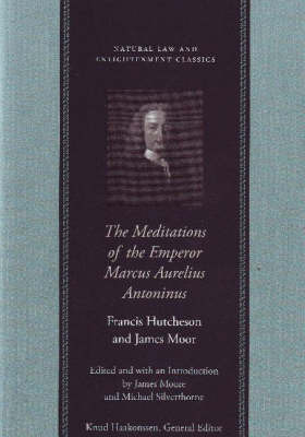 The Meditations of the Emperor Marcus Aurelius Antoninus by Francis Hutcheson