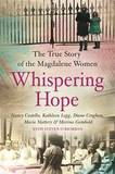Whispering Hope: The Heart-Breaking True Story of the Magdalene Women by Nancy Costello
