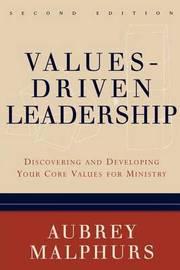 Values-Driven Leadership by Aubrey Malphurs