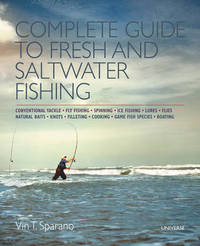 Complete Guide to Fresh and Saltwater Fishing by Vin T. Sparano