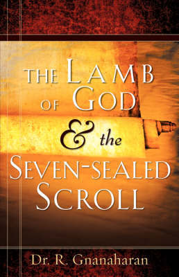 The Lamb of God & the Seven-Sealed Scroll by Dr. R. Gnanaharan image
