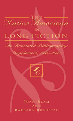 The Native American in Long Fiction by Joan Beam