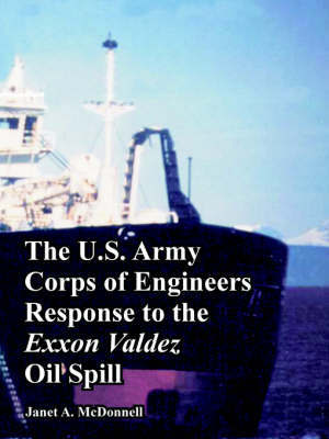 The U.S. Army Corps of Engineers Response to the EXXON Valdez Oil Spill by U.S. Army Corps of Engineers image