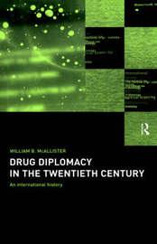 Drug Diplomacy in the Twentieth Century by William B. McAllister