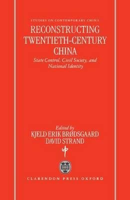 Reconstructing Twentieth Century China
