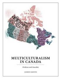 Multiculturalism in Canada by Andrew Griffith