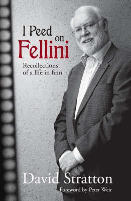 I Peed On Fellini by David Stratton image