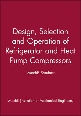 Design, Selection and Operation of Refrigerator and Heat Pump Compressors - IMechE Seminar by IMechE (Institution of Mechanical Engineers) image