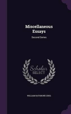 Miscellaneous Essays by William Rathbone Greg image