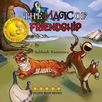 The Magic of Friendship by Subhash Kommuru