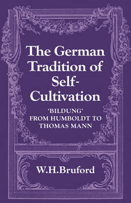 The German Tradition of Self-Cultivation by W.H. Bruford image