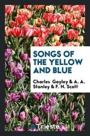 Songs of the Yellow and Blue by Charles Gayley image