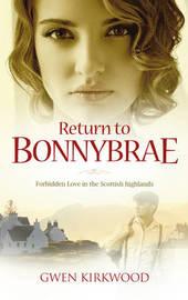 Return to Bonnybrae by Gwen Kirkwood